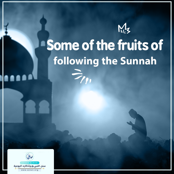 Some of the fruits of following the Sunnah