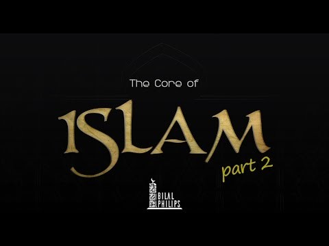 The Core of Islam - Part Two