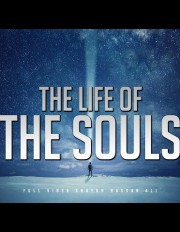 The Life and Journey of the Souls!
