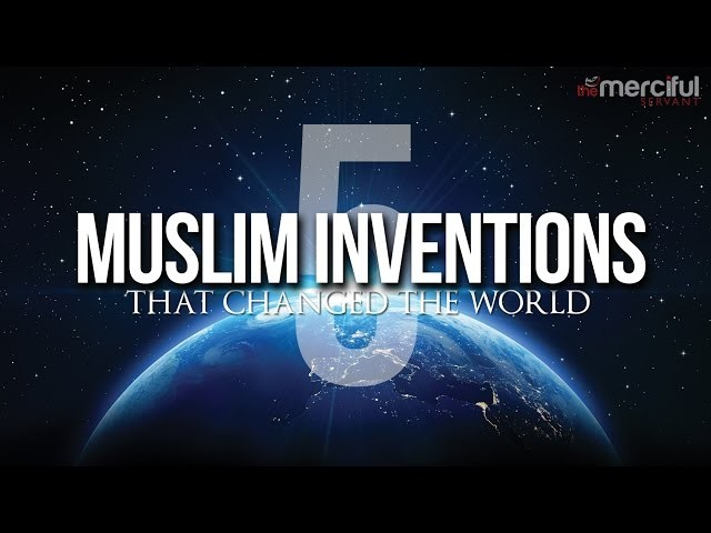 Top 5 Muslim Inventions That Changed the World!