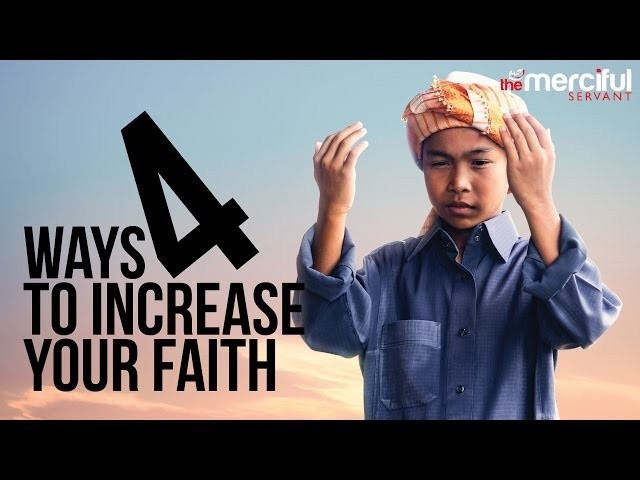 4 Ways to Increase Your Imaan (Faith)