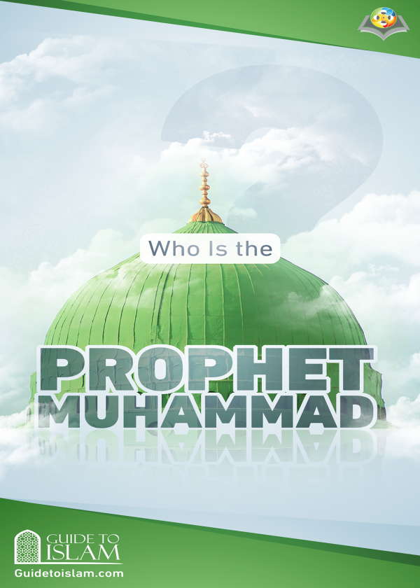 Who is the Prophet Muhammad (Pbuh)?