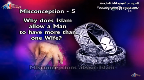 Misconceptions about Islam -Why does Islam allow a Man to have more than one wife?